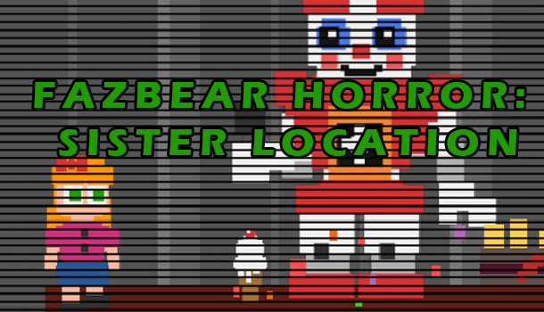 Fazbear Horror: Sister Location - Opening Minigame Demo