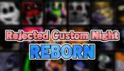 Rejected Custom Night: Reborn Demo