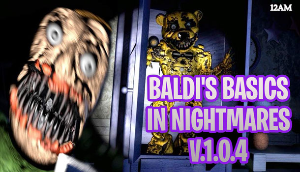 Baldi's Basics in Nightmares v.1.0.4